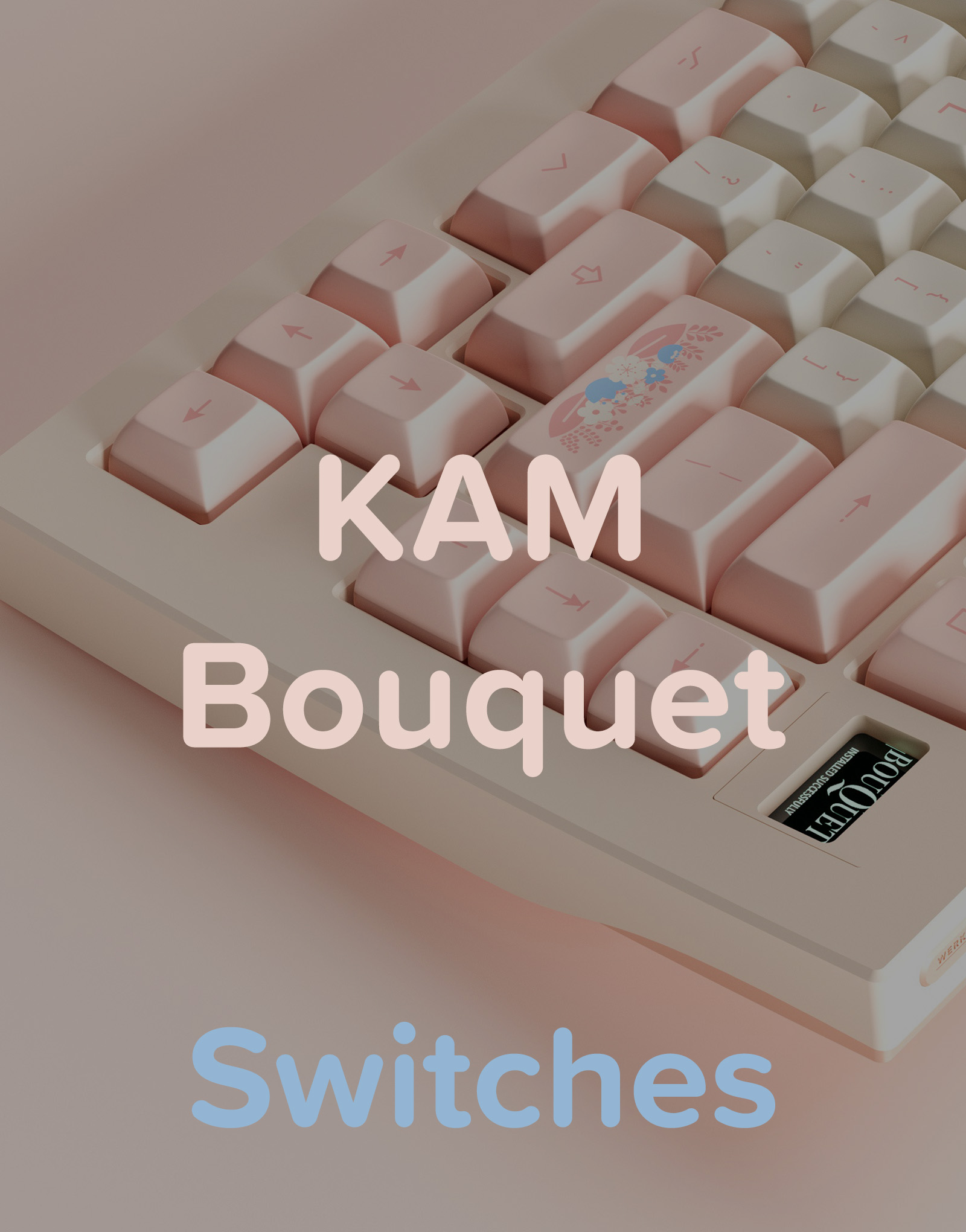 KAM Bouquet Switches